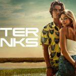 Outer Bank Saison 2: Date De Sortie, Distribution, Intrigue Et