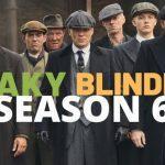 Peaky Blinders Saison 6: Date De Sortie, Distribution Et Connaître