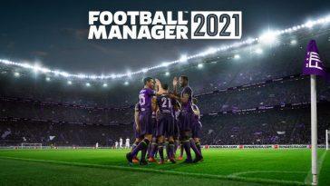 Football Manager 2021 Présente Ses Bonnes Nouvelles Et Améliorations