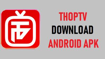 Thoptv Mod App: Meilleures Fonctionnalités, Téléchargez L'apk Ici! Tout Savoir