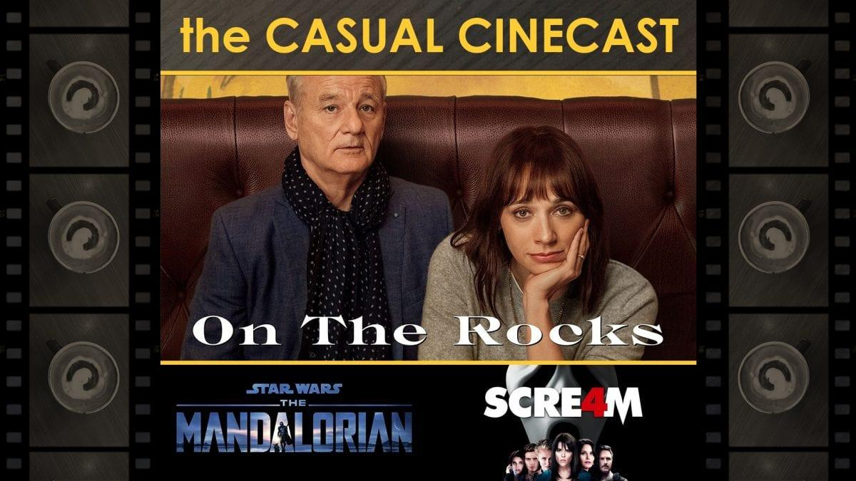 The Casual Cinecast Passe En Revue On The Rocks De