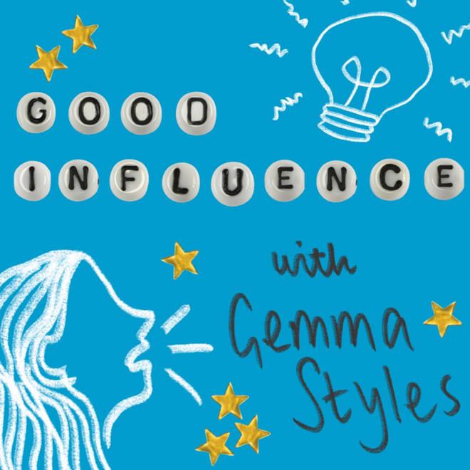 Podcast Gemma Styles Good Influence