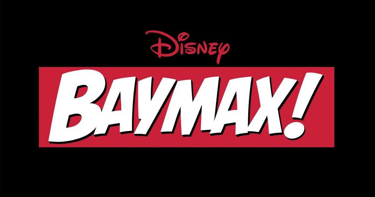Big Hero 6 Favorite Baymax Obtient Une Nouvelle Série Dérivée