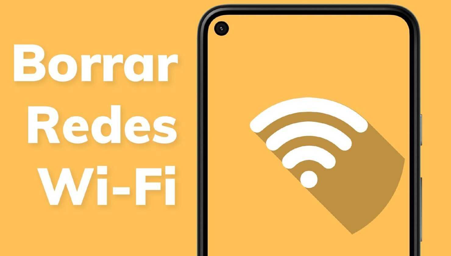 Supprimer les réseaux Wi-Fi sur Android
