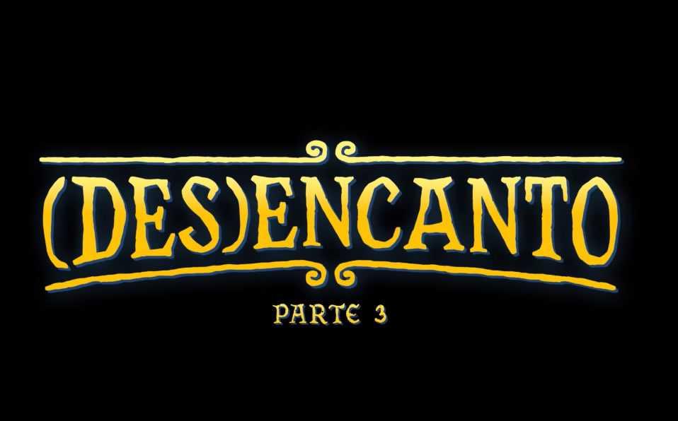 Trailer De La Parte 3 De Desencanto.jpg
