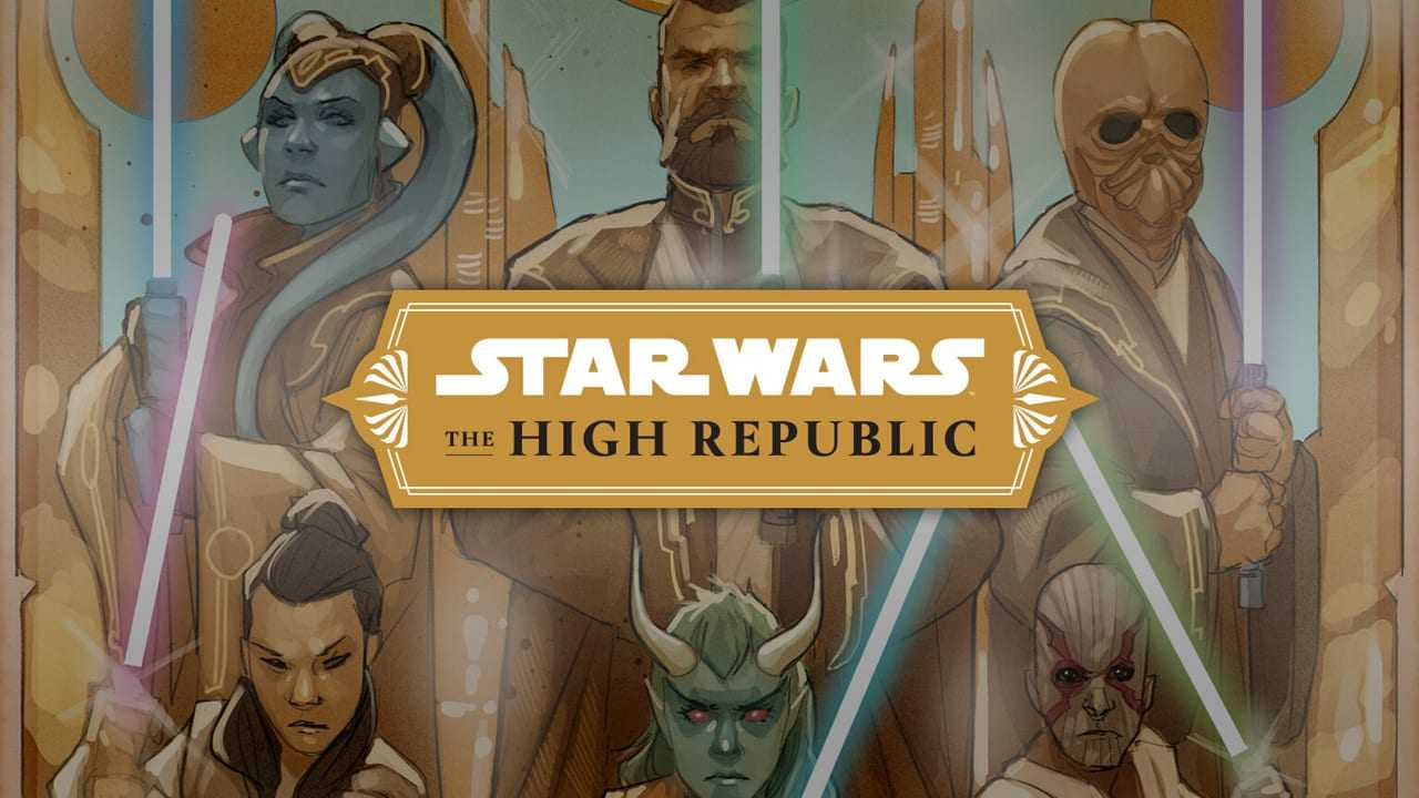 Star Wars: The High Republic Tout Ce Que Vous