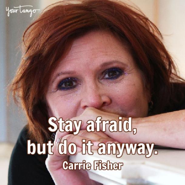 Carrie Fisher reste effrayée mais fais-le quand même
