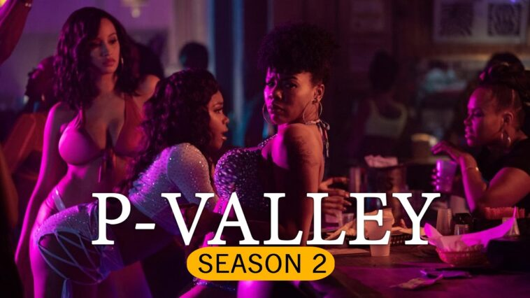 Date De Sortie De La Saison 2 De P Valley! Deets