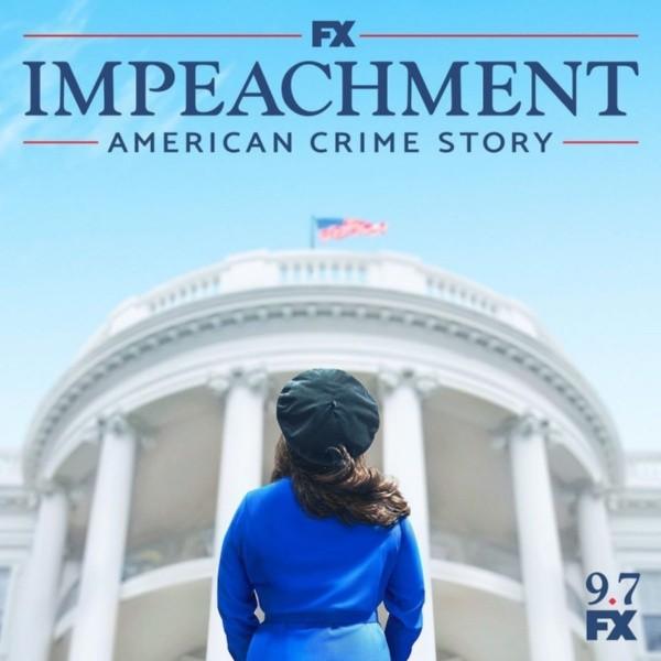 American Crime Story Impeachment FX Bonnet Feldstein Monica Lewinsky Bill Clinton Clive Owen